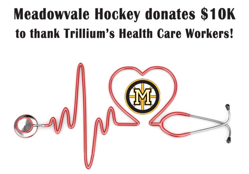 Meadowvale Hockey donates $10K to thank Trillium's Health Care Workers!